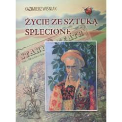 Życie ze sztuką splecione – Kazimierz Wiśniak